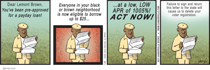 Dear Lemont Brown, Youve been pre-approved for a payday loan! Everyone in your black or brown neighborhood is no eligible to borrow up to $25 � at a low, low APR of 1005%! Act now! Failure to sign and return this letter to the state will cause us to delete your voter registration.