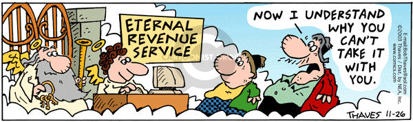 Eternal Revenue Service.  Now I understand why you cant take it with you.