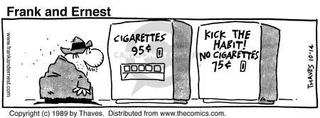 Cigarettes $.95. Kick the Habit! No Cigarettes $.75.