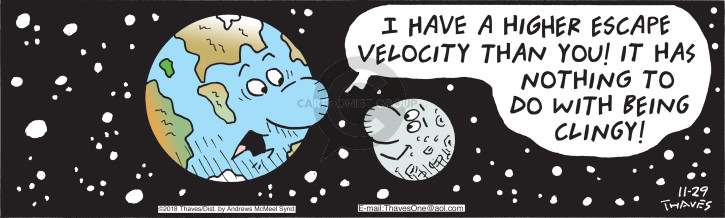 I have a higher escape velocity than you!  It has nothing to do with being clingy!
