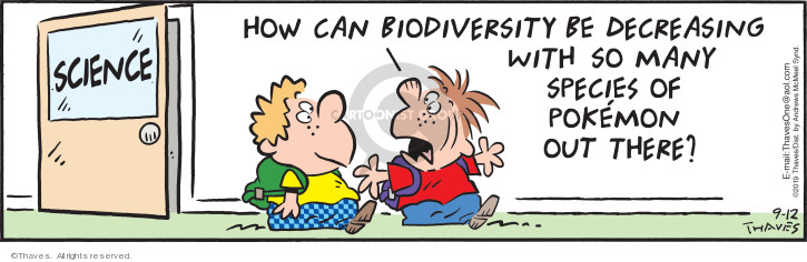 Sciense.  How can biodiversity be decreasing with so many species of Pokemon out there?