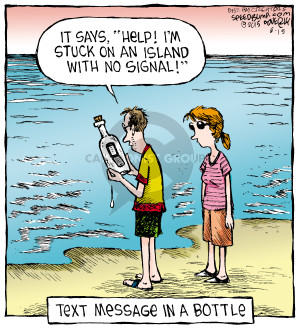 "It says, ""Help! Im stuck on an island with no signal!"" Text message in a bottle."