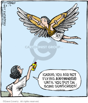Icarus, you are not flying anywhere until you put on some sunscreen.