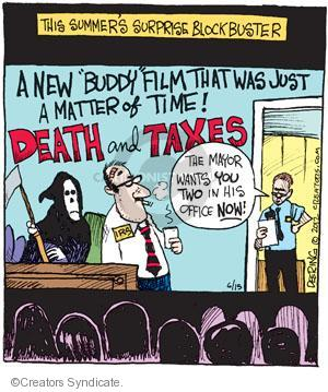 "This Summers Surprise Blockbuster. A new ""Buddy"" film that was just a matter of time! Death and Taxes. The mayor wants you two in his office now! IRS."