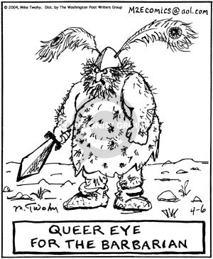 Queer Eye for the Barbarian.
