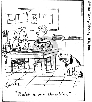 Ralph is our shredder.